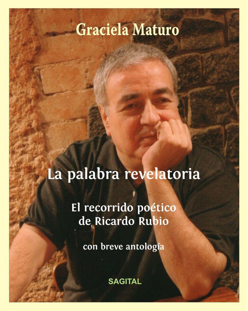 La palabra revelatoria: El recorrido poético de Ricardo Rubio